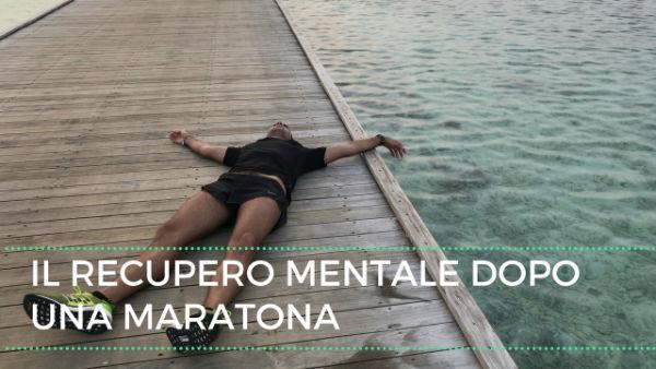 Recupero dopo una maratona: Ok il fisico, ma la testa?