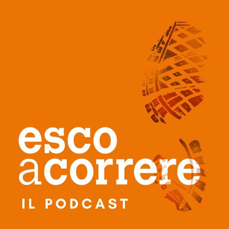 Esco a Correre: Il Podcast
