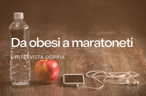 Da Obesi a Maratoneti